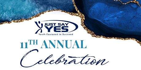 Just Say YES 11th Annual Celebration  tickets