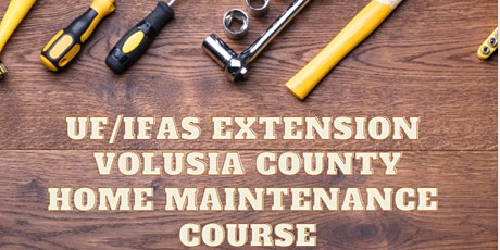 UF/IFAS Extension Volusia County Home Maintenance Course tickets