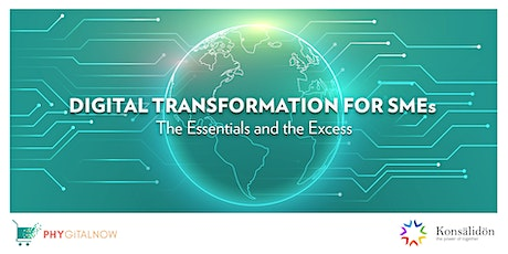 Digital Transformation for SMEs: Understand the 'Essentials' & the 'Excess' tickets