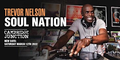Trevor Nelson's Soul Nation Cambridge tickets