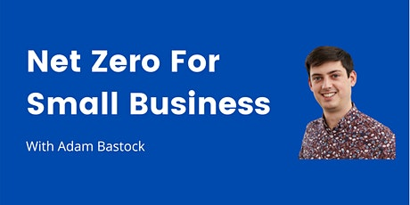 Where to Start with Net Zero in Your Small Business tickets