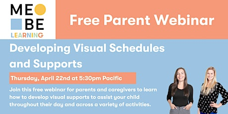 MeBe Learning Parent Webinar: Developing Visual Schedules and Supports tickets