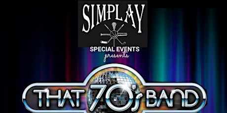 Simplay Special Event Presents That 70's Band tickets