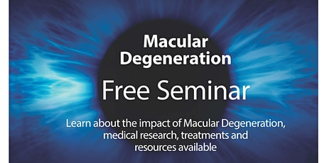 NEW DATE:  Free Seminar on Macular Degeneration tickets