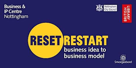 Reset. Restart: From Business Idea to Business Model Webinar tickets