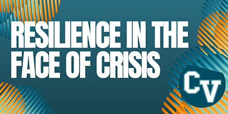 Resilience in the Face of Crisis tickets