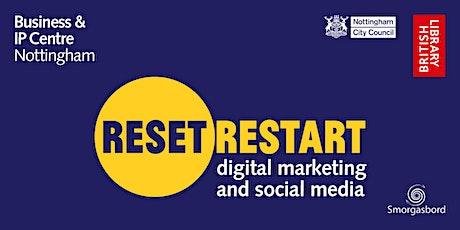 Reset. Restart: Digital Marketing and Social Media Webinar biglietti