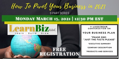 How To Pivot Your Business In 2021: Your Business Plan (3-Part Series) tickets