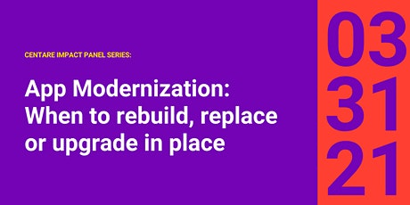 App Modernization: When to rebuild, replace, or upgrade in place tickets