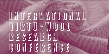 International 'Virtu-Wool' Research Conference 26th and 27th May 2021 tickets