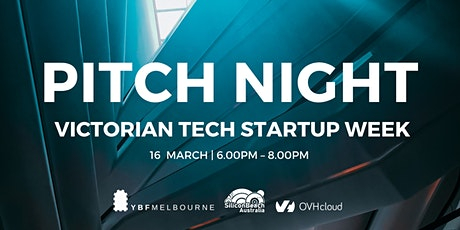 PITCH NIGHT @ Victorian Tech Startup Week [YBF, founders, co-working] tickets