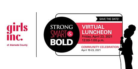Girls Inc. of Alameda County Strong, Smart & Bold Virtual Luncheon tickets