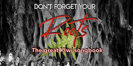 Don't Forget Your Roots - The Great Kiwi Songbook tickets