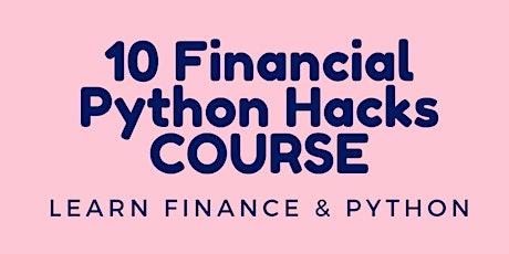 10 Financial Python Hacks COURSE tickets