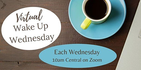 Virtual Wake Up Wednesday - Community and Coffee, on Computers! tickets