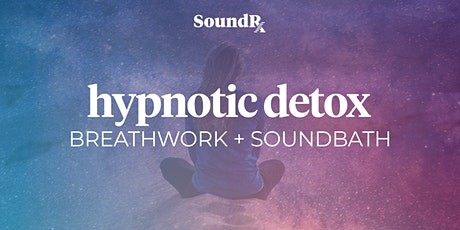 Hypnotic Detox Virtual Breathwork + Soundbath tickets