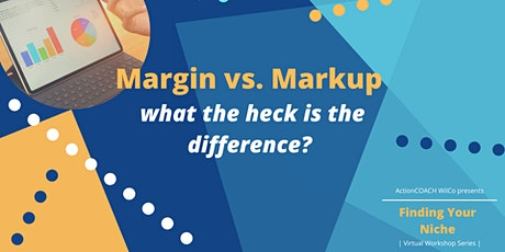 Margin vs. Markup - What the heck is the difference? tickets