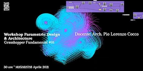 Parametric Design & Architecture  #01   Grasshopper Fundamental biglietti