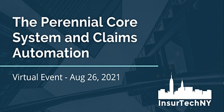 InsurTech NY: The Perennial Core System & Claims Automation tickets