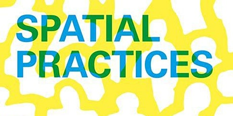 Book launch—Spatial Practices: Modes of Action and Engagement with the City tickets