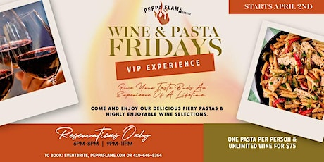 VIP  Unlimited  Wine and Pasta Fridays tickets