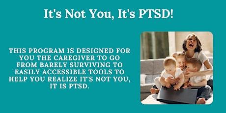 It's Not You, It's PTSD tickets