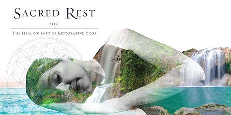 Sacred Rest 2021: The Healing Gift of Restorative Yoga and Sound healing tickets