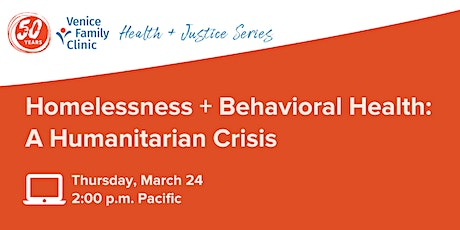 Health + Justice: Homelessness + Behavioral Health: A Humanitarian Crisis tickets