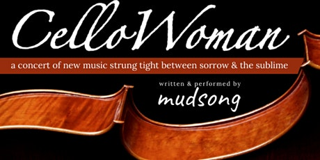 CelloWoman by Mudsong tickets