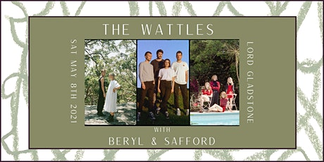 The Wattles, Beryl & Safford at the Lord Gladstone tickets