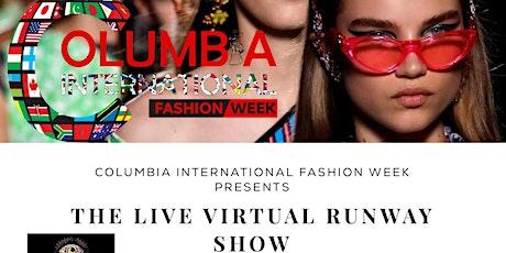 Columbia International Fashion Week Fashion: The Live Virtual Runway Show tickets