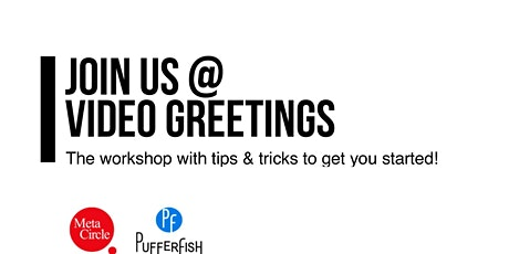 Video Greeting - The workshop with tips and tricks to get you started! tickets
