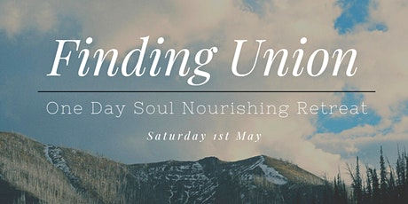 Finding Union - 1 Day Soul Nourishing Retreat tickets