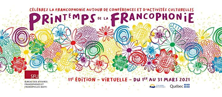 Célébrations virtuelles de / Virtual Celebration of  : «La Francophonie » image