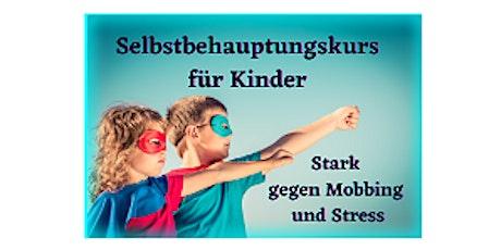 Selbstbehauptungskurs für Kinder - Stark gegen Mobbing und Stress Tickets