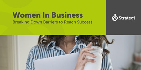 Women in Business - Breaking down barriers to reach success tickets