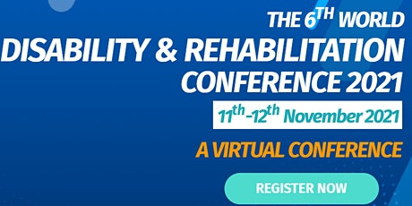 The 6th World Disability and Rehabilitation Conference 2021 (WDRC 2021) tickets