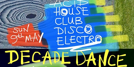 DECADE DANCE: Chill-Out Sunday - All-Dayer Dance Party :) Free Entry 2-11pm tickets