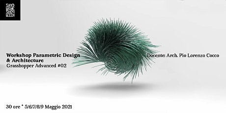 Parametric Design & Architecture #02 |   Grasshopper Advanced tickets