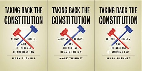 Taking Back the Constitution: Book Symposium with Mark Tushnet tickets