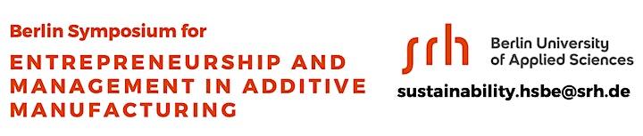 Berlin Symposium: Entrepreneurship and Management in Additive Manufacturing image