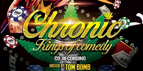 Chronic Kings Of Comedy : CD Recording Las Vegas - July 9th - 8 pm tickets