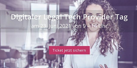 Digitaler Legal Tech Provider Tag - 23. Juni 2021 Tickets
