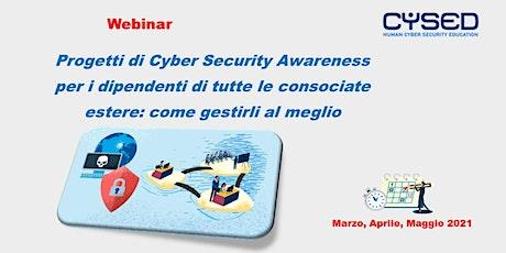 Progetti di Cybersecurity Awareness per dipendenti delle consociate estere biglietti