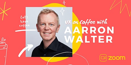 UX on Coffee with Aarron Walter, author of Designing for Emotion tickets