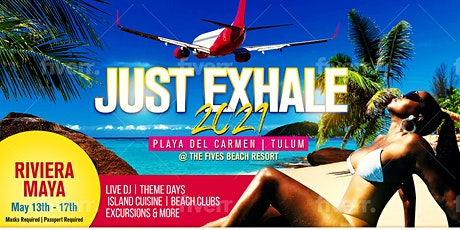JUST EXHALE 2021 - Playa Del Carmen tickets