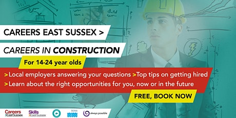 CAREERS EAST SUSSEX: CAREERS IN CONSTRUCTION (14-24) tickets