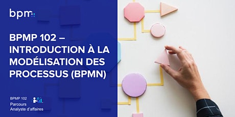 BPMP 102 - INTRODUCTION À LA MODÉLISATION DES PROCESSUS ET AU BPMN billets