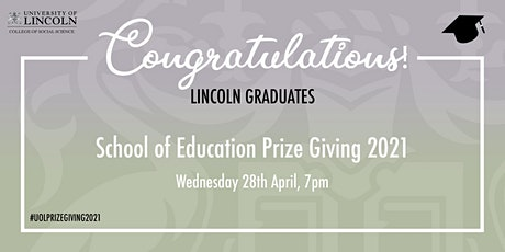 Prize Giving 2021 - Lincoln School of Education tickets