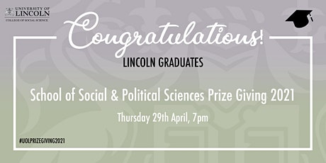 Prize Giving 2021 - Lincoln School of Social & Political Sciences tickets